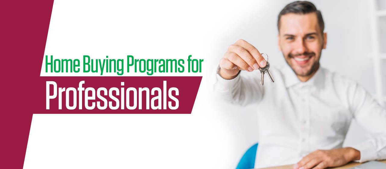 Home buying programs for professionals