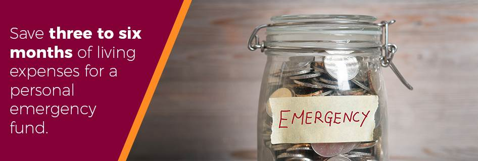 Save three to six months of living expenses for emergency fund image